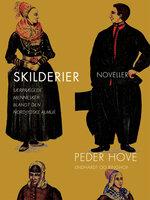 Skilderier: Særprægede mennesker blandt den nordjydske almue - Peder Hove