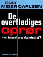 De overflødiges oprør – en trussel mod demokratiet? - Erik Meier Carlsen