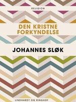 Den kristne forkyndelse - Johannes Sløk