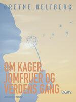 Om kager, jomfruer og verdens gang - Grethe Heltberg