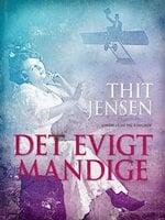 Det evigt mandige - Thit Jensen