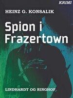 Spion i Frazertown - Heinz G. Konsalik