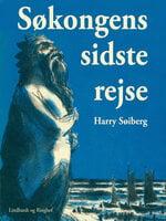 Søkongens sidste rejse - Harry Søiberg