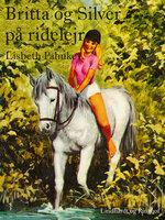Britta og Silver på ridelejr - Lisbeth Pahnke