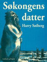 Søkongens datter - Harry Søiberg