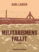 Militarismens fallit - Karl Larsen