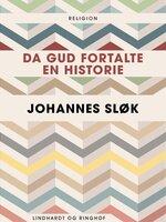 Da Gud fortalte en historie - Johannes Sløk