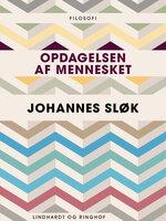 Opdagelsen af mennesket - Johannes Sløk