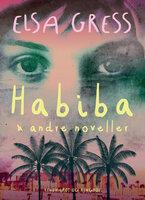 Habiba og andre noveller - Elsa Gress