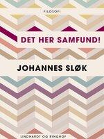 Det her samfund! - Johannes Sløk
