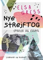 Nye strejftog: Essays og epistler - Elsa Gress