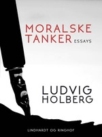 Moralske tanker - Ludvig Holberg
