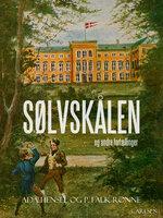 Sølvskålen og andre fortællinger - P. Falk Rønne,Ada Hensel
