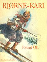 Bjørne-Kari - Estrid Ott