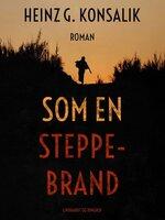 Som en steppebrand - Heinz G. Konsalik