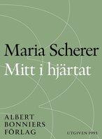 Mitt i hjärtat - María Scherer