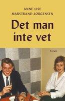 Det man inte vet - Anne Lise Marstrand-Jørgensen