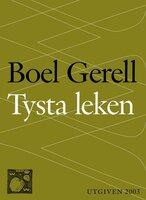 Tysta leken - Boel Gerell