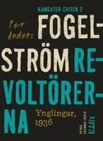 Revoltörerna : Ynglingar, 1936 - Per Anders Fogelström