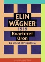 Kvarteret Oron : En Stockholmshistoria - Elin Wägner