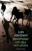 Berättelser om djur och andra - Lars Jakobson