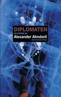 Diplomaten - Alexander Ahndoril