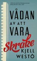 Vådan av att vara Skrake - Kjell Westö