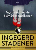 Mysteriet med de blåmärkta smalbenen - Ingegerd Stadener,Lillevi Gavell