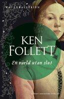En värld utan slut - Ken Follett