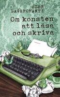 Om konsten att läsa och skriva - Olof Lagercrantz