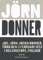 Jag, Jörn Johan Donner, född den 5 februari 1933 i Helsingfors, Finland - Jörn Donner
