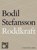 Roddkraft : Att göra det man verkligen vill - Bodil Stefansson