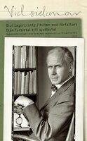 Vid sidan av : Möten med författare från fyrtiotal till sjuttiotal - Olof Lagercrantz