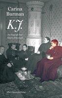 K.J. : En biografi över Klara Johanson - Carina Burman