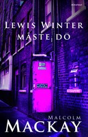 Lewis Winter måste dö - Malcolm Mackay