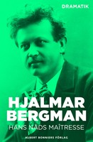 Hans nåds maîtresse : Komedi i tre akter - Hjalmar Bergman