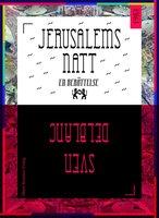 Jerusalems natt : En berättelse - Sven Delblanc