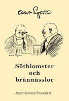 Sötblomster och brännässlor - Albert Engström