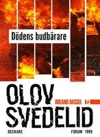 Dödens budbärare : En Roland Hassel-thriller - Olov Svedelid