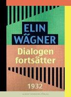 Dialogen fortsätter - Elin Wägner