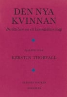 Den nya kvinnan : Berättelsen om ett kamratäktenskap - Kerstin Thorvall