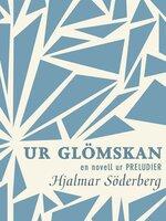 Ur glömskan : en novell ur Preludier - Hjalmar Söderberg