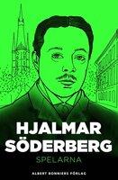 Spelarna - Hjalmar Söderberg