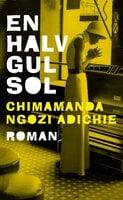 En halv gul sol - Chimamanda Ngozi Adichie
