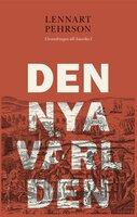 Den nya världen : Utvandringen till Amerika I - Lennart Pehrson
