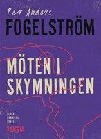 Möten i skymningen - Per Anders Fogelström