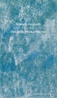 Den romantiska texten - Horace Engdahl