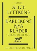 Kärlekens nya kläder - Alice Lyttkens