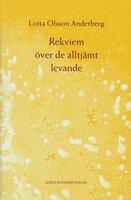 Rekviem över de alltjämt levande - Lotta Olsson