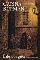Babylons gator : Ett Londonmysterium - Carina Burman